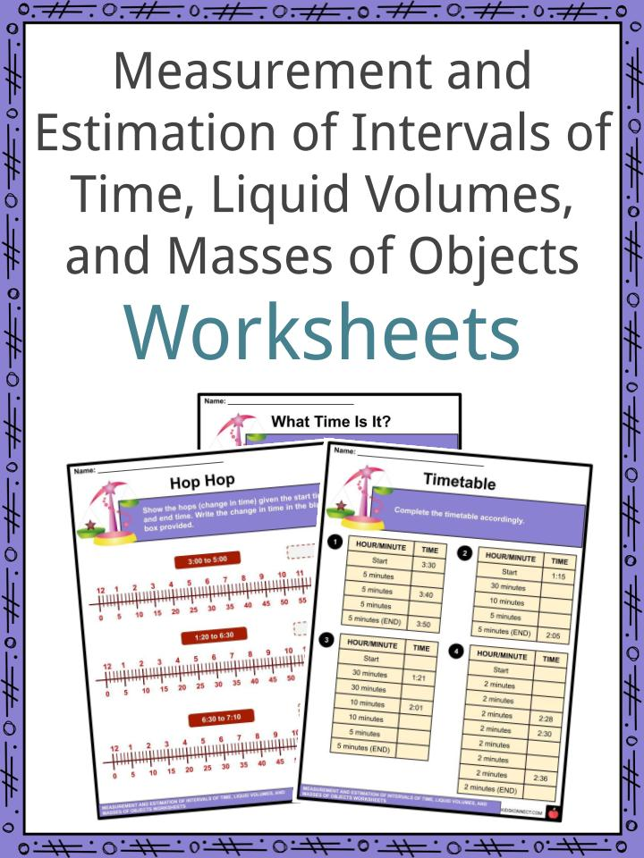 Measurement and Estimation of Intervals of Time, Liquid Volumes, and Masses of Objects Worksheets